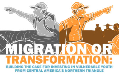 Migration or Transformation: Building the Case for Investing in Vulnerable Youth