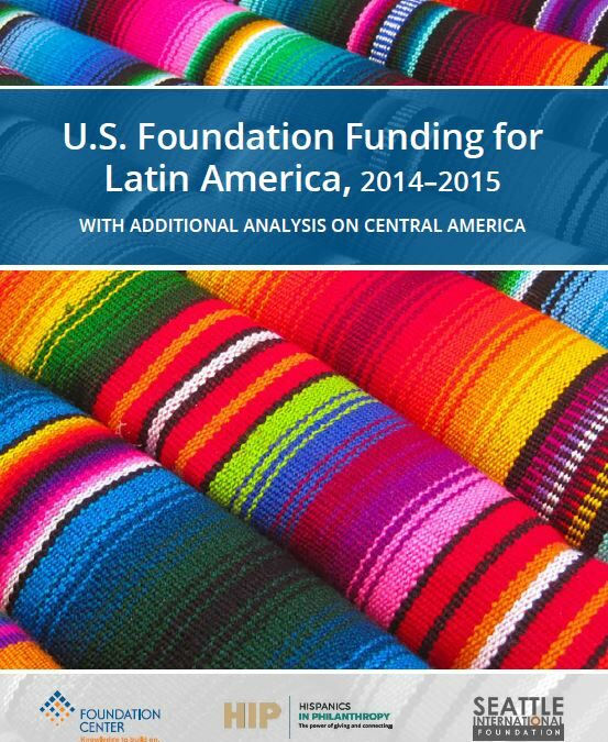 U.S. Foundation Funding for Latin America, 2014–2015 with additional analysis on Central America