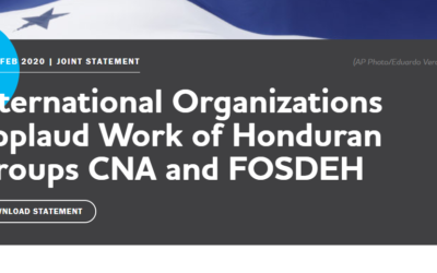 International Organizations Applaud Work of Honduran Groups CNA and FOSDEH